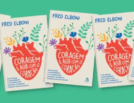 """Concorra ao livro """"Coragem é agir com o coração"""", de Fred Elboni (encerrado)"""